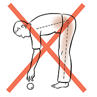 Side view of man bending over to pick up ball with dotted line showing head lower than hips. Red X indicates not to do this.